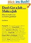 Don't Get a Job... Make a Job: How to...