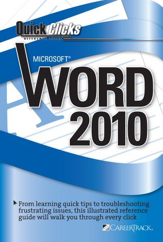 QuickClicks Reference Guide Microsoft Word 2010