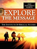 img - for Explore the Message: The Institute of Biblical Studies - Old Testament Survey by Dr. Ed Hindson (2009-05-21) book / textbook / text book