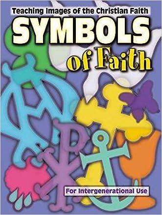 Symbols of Faith: Teaching Images of the Christian Faith
