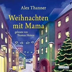 Weihnachten mit Mama | [Alex Thanner]