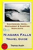 Niagara Falls Travel Guide: Sightseeing, Hotel, Restaurant & Shopping Highlights