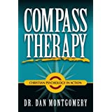 Compass Therapy: Christian Psychology in Action ~ Dan Montgomery