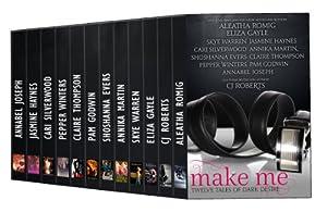 Make Me: Twelve Tales of Dark Desire