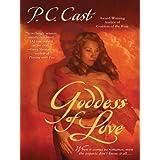 Goddess of Love (Goddess Summoning, Book 5) ~ P. C. Cast