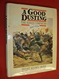 img - for A Good Dusting: Sudan Campaigns, 1881-89 book / textbook / text book