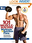 101 Muscle-Building Workouts & Nutrit...