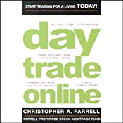 Day Trade Online: Start Trading for a Living TODAY! | [Christopher A. Farrell]