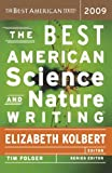 img - for The Best American Science and Nature Writing 2009 [Paperback] [2009] (Author) Elizabeth Kolbert, Tim Folger book / textbook / text book