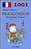 1001 einfache W�rter in Franz�sisch (Wortschatz-Trainer)