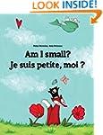 Am I small? Je suis petite, moi ?: Ch...