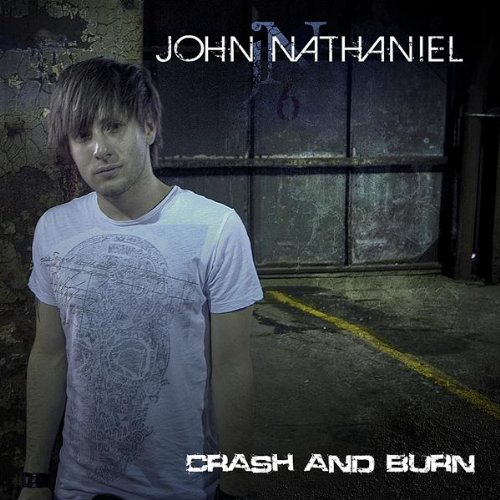 John Nathaniel - Crash and Burn