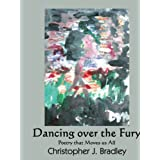 Dancing over the Fury: Poetry that Moves us All ~ Chris Bradley