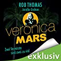Veronica Mars - Zwei Vermisste sind zwei zu viel Audiobook by Robb Thomas, Jennifer Grahan Narrated by Manja Doering