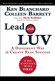 img - for Lead with LUV: A Different Way to Create Real Success By Ken Blanchard, Colleen Barrett book / textbook / text book