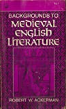 Backgrounds To Medieval English Literature (0394306279) by Ackerman, Robert W.
