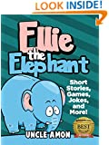 Books for Kids: ELLIE THE ELEPHANT (Bedtime Stories For Kids Ages 4-8): Kids Books - Bedtime Stories For Kids - Children's Books - Early Readers - Free Stories (Fun Time Series for Beginning Readers)