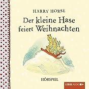 Der kleine Hase feiert Weihnachten | Harry Horse