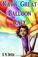 Kay's Great Balloon Race (Kay's Great Adventures)