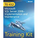 MCTS Self-Paced Training Kit (Exam 70-432): Microsoft� SQL Server� 2008 Implementation and Maintenance (PRO-Certification) ~ Mike Hotek