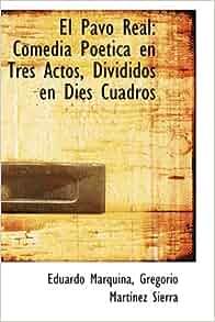 El Pavo Real: Comedia Poética en Tres Actos, Divididos en