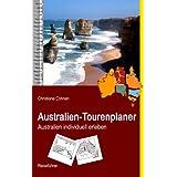 """Australien-Tourenplaner: Australien individuell erlebenvon """"Christiane Cohnen"""""""