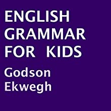 English Grammar for Kids Audiobook by Godson Ekwegh Narrated by Marie Townsend