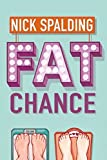 from Nick Spalding Fat Chance