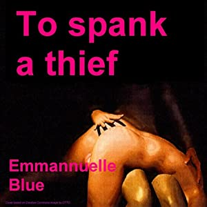 To Spank a Thief Audiobook