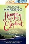 Hanging with the Elephant: A Story of...