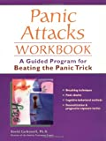 Panic Attacks Workbook: A Guided Program for Beating the Panic Trick