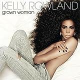 Grown Woman - Kelly Rowland