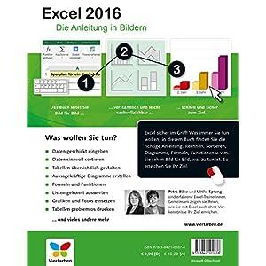 Excel 2016: Die Anleitung in Bildern. Bild für Bild Excel 2016 kennenlernen. Komplett in Farbe. Das