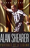 Euan Reedie Alan Shearer: Portrait of a Legend: Captain Fantastic