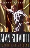 Euan Reedie Alan Shearer: Portrait of a Legend: Captain Fantastic