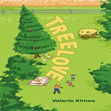 Treelove (       UNABRIDGED) by Valerie van Mourik Kimes Narrated by Myra Escoro