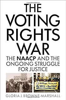 Book Cover: The Voting Rights War: The NAACP and the Ongoing Struggle for Justice
