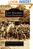 Los Angeles Police Department (Images of America: California)