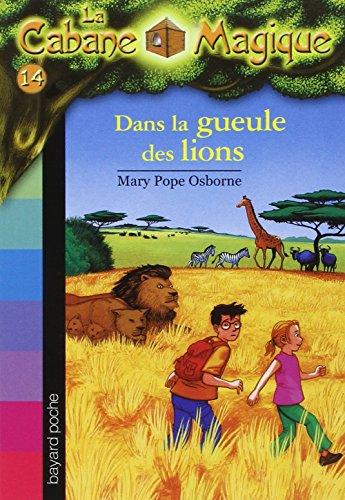 La Cabane Magique, Tome 14 : Dans la gueule des lions