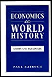 Economics and History: Common Myths and Paradoxes in Economic History (074500654X) by Bairoch, Paul