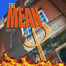 The Mean Audiobook by John Arthur Long Narrated by John Arthur Long