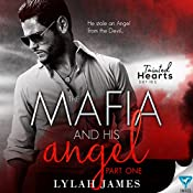 The Mafia and His Angel, Book 1: Tainted Hearts | [Lylah James]