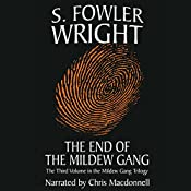 The End of the Mildew Gang: The Mildew Gang Trilogy, Book 3 | S. Fowler Wright