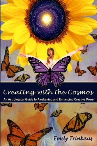 Creating with the Cosmos: An Astrological Guide to Awakening and Enhancing Creative Power