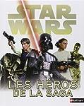 Star Wars: tous les h�ros de la saga