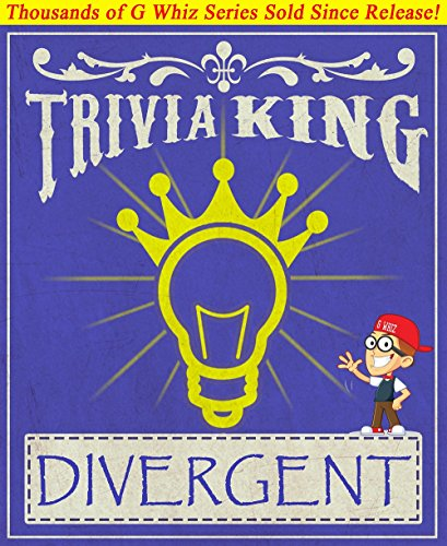 G Whiz - Divergent - Trivia King!: Fun Facts and Trivia Tidbits Quiz Game Books (GWhizBooks.com) (English Edition)