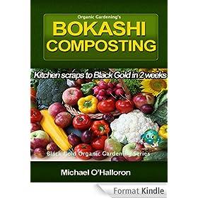 Organic Gardening's Bokashi Composting (Black Gold Organic Gardening) (English Edition)