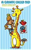 A Giraffe Called Ned: His Poor Diet Caused His Spots to Turn Blue! (English Edition)