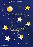 The Game of Light (Game Of... (Phaidon))