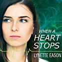 When a Heart Stops: Deadly Reunions Series # 2 (       UNABRIDGED) by Lynette Eason Narrated by Mia Ellis